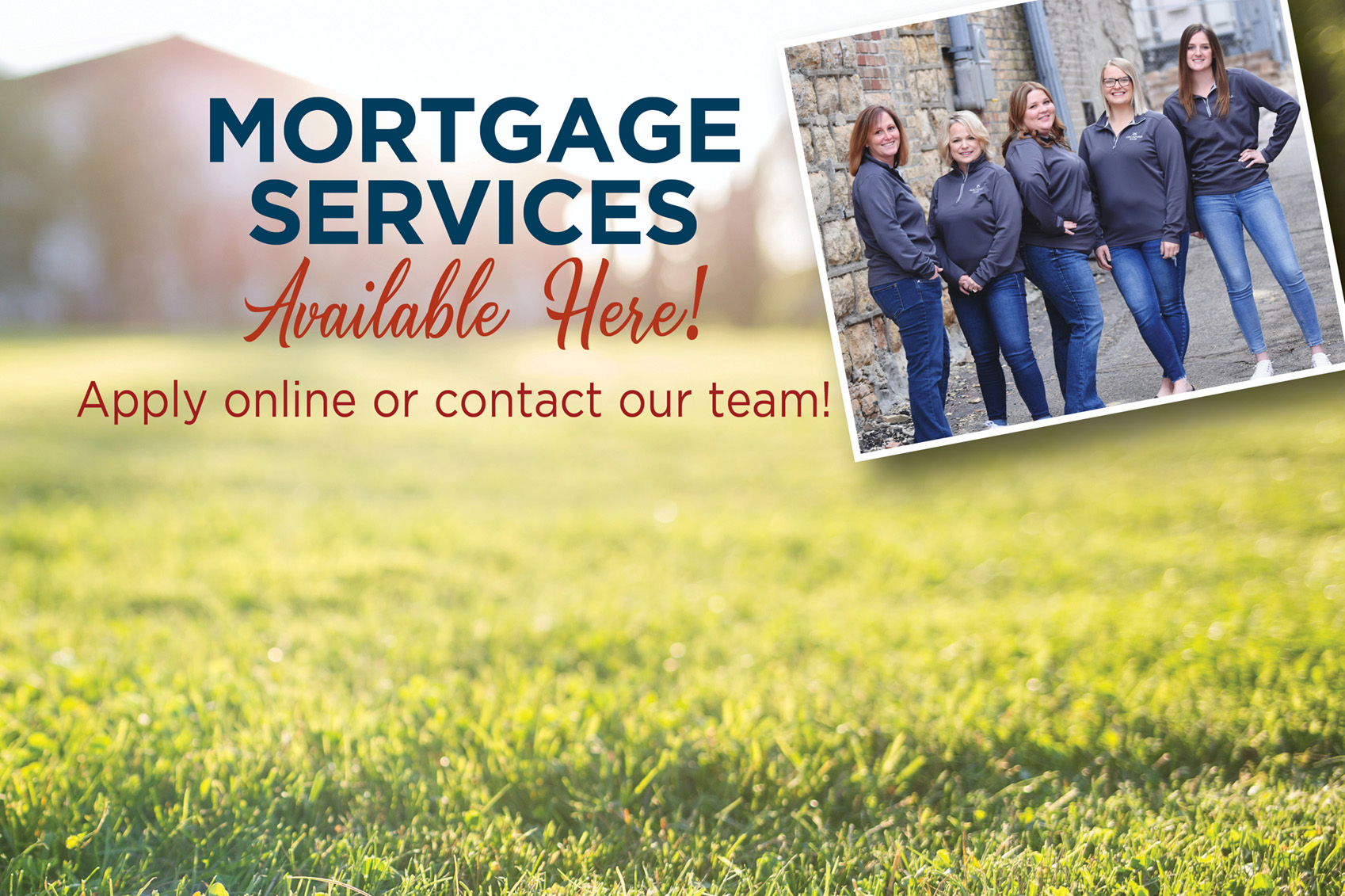 Mortgage Services available here picture of Arcadian Bank Mortgage Team